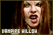  Buffy the Vampire Slayer: Vampire Willow: 